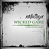 Wicked Game [ Chris Isaak Cover ]