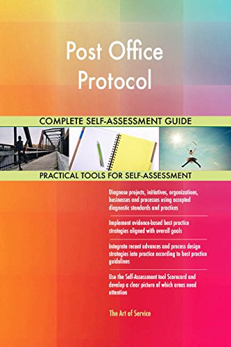 Post Office Protocol All-Inclusive Self-Assessment - More than 700 Success Criteria, Instant Visual Insights, Comprehensive Spreadsheet Dashboard, Auto-Prioritized for Quick Results