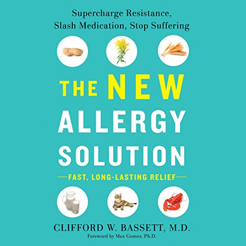 The New Allergy Solution     Supercharge Resistance, Slash Medication, Stop Suffering              By:                                                                                                                                 Dr. Clifford Bassett                               Narrated by:                                                                                                                                 Ryan Gesell                      Length: 9 hrs and 51 mins     4 ratings     Overall 3.3