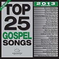 Top 25 Gospel Songs 2013 ed.