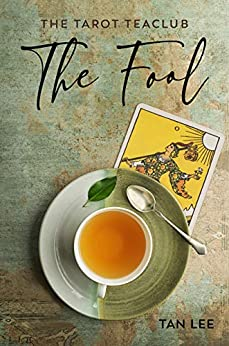 [tan lee]のThe Fool: The Tarot Teaclub Prologue (English Edition)