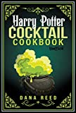 Harry Potter Cocktail Cookbook: Discover Amazing Drink Recipes Inspired by the wizarding world of...