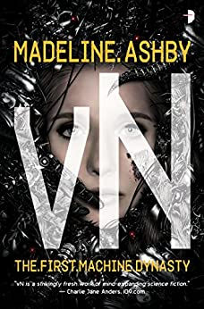 vN (Machine Dynasty Book 1) by [Madeline Ashby, Martin Bland]