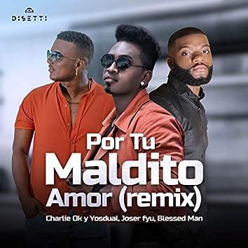 Por Tu Maldito Amor (Remix)