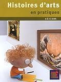 Histoires d'arts en pratiques 6 à 12 ans de Patrick Straub (15 avril 2009) Broché - 15/04/2009