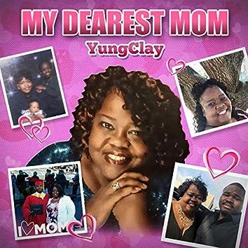 My Dearest Mom