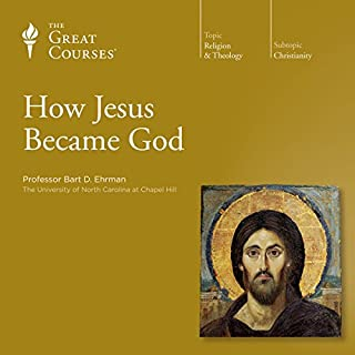How Jesus Became God                   Written by:                                                                                                                                 Bart D. Ehrman,                                                                                        The Great Courses                               Narrated by:                                                                                                                                 Bart D. Ehrman                      Length: 12 hrs and 15 mins     9 ratings     Overall 4.2
