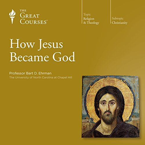 How Jesus Became God audiobook cover art