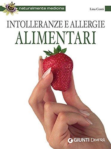 Intolleranze e allergie alimentari (Naturalmente medicina)