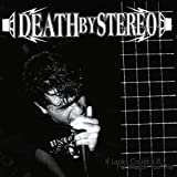 Songtexte von Death by Stereo - If Looks Could Kill, I'd Watch You Die