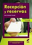 Recepción y reservas (2.ª ed. revisada y actualizada) (Hostelería y Turismo nº 22)