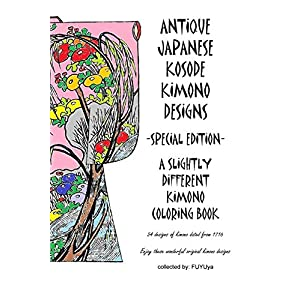 Antique Japanese Kosode Kimono designs -Special Edition-: a slightly different kimono coloring book