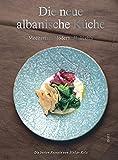 Die neue albanische Küche.: Mediterran, Modern, Mullixhiu