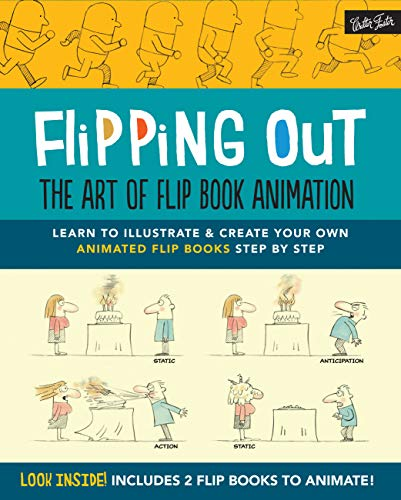 Flipping Out: The Art of Flip Book Animation: Learn to illustrate & create your own animated flip books step by step (English Edition)