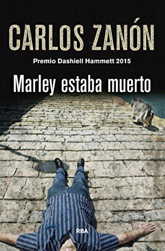 Marley estaba muerto: Premio Dashiell Hammett 2015 (NOVELA POLICÍACA)