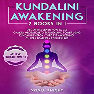 Kundalini Awakening: 2 Books in 1 - Discover & Learn How to Use Chakra Meditation to Expand Mind Power Using Kundalini Energy - Third Eye Awakening, Chakra Healing + Reiki Healing                   Auteur(s):                                                                                                                                 Sylvia Knight                               Narrateur(s):                                                                                                                                 Bode Brooks                      Durée: 6 h et 42 min     Pas de évaluations     Au global 0,0