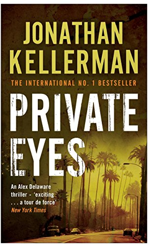 Private Eyes (Alex Delaware series, Book 6): An engrossing psychological thriller (English Edition)