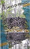 SI SUONA ... INSIEME 7: CINEMA: AMERICA OVER THE RAINBOW CINEMA PARADISO SMILE (Italian Edition)