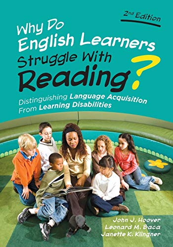 Compare Textbook Prices for Why Do English Learners Struggle With Reading?: Distinguishing Language Acquisition From Learning Disabilities Second Edition ISBN 9781506326498 by Hoover, John J.,Baca, Leonard M.,Klingner, Janette Kettmann
