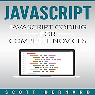 Javascript: Javascript Coding for Complete Novices, Volume 1                   By:                                                                                                                                 Scott Bernard                               Narrated by:                                                                                                                                 Sean Posvistak                      Length: 1 hr and 40 mins     22 ratings     Overall 4.7