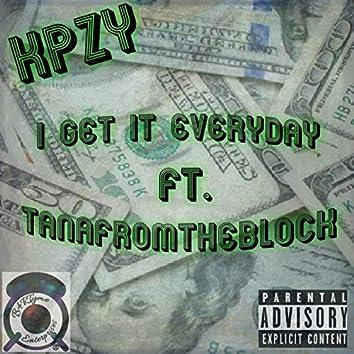 I Get It Everyday (feat. TanaFromTheBlock)