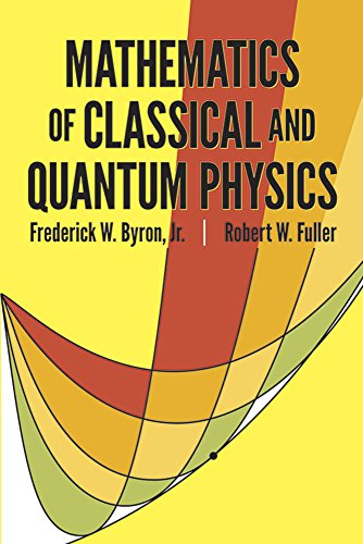 Mathematics of Classical and Quantum Physics Front Cover