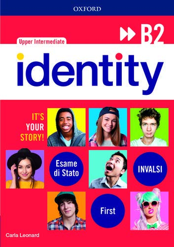 Identity B2. Student book-Workbook-Entry checker. Con QR code. Ready for INVALSI. Per le Scuole superiori. Con e-book. Con espansione online
