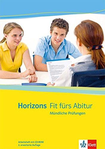 Horizons Fit fürs Abitur. Mündliche Prüfungen: Arbeitsheft mit CD-ROM Klasse 11/12 (G8) Klasse 12/13 (G9) (Horizons. Ausgabe ab 2009)
