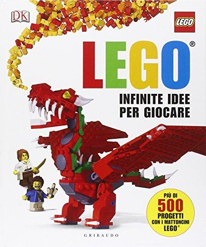 Infinite idee per giocare. Lego. Ediz. illustrata
