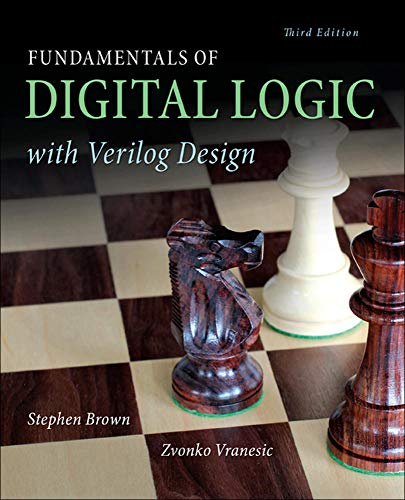 Compare Textbook Prices for Fundamentals of Digital Logic with Verilog Design 3 Edition ISBN 9780073380544 by Brown, Stephen,Vranesic, Zvonko