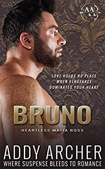 Bruno: Heartless Mafia Boss by [Addy Archer]