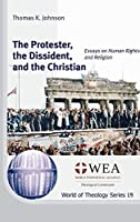 The Protester, the Dissident, and the Christian (World of Theology)