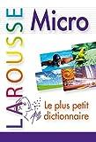 Dictionnaire Larousse Micro, le plus petit dictionnaire - Larousse - 23/05/2012