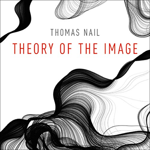 Theory of the Image Audiobook By Thomas Nail cover art