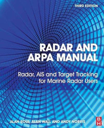 Radar and ARPA Manual: Radar, AIS and Target Tracking for Marine Radar Users (English Edition)