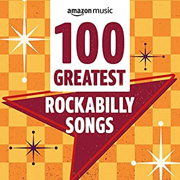 100 Greatest Rockabilly Songs