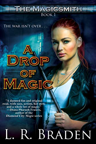 A Drop of Magic (The Magicsmith Book 1) by [L.R. Braden]