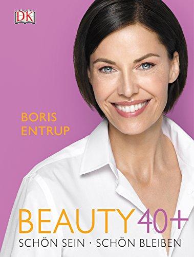 Beauty 40+: Schön sein - Schön bleiben