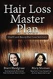 Hair Loss Master Plan: Health and Beauty Hair Loss Solutions