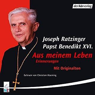 Aus meinem Leben                   Autor:                                                                                                                                 Joseph Ratzinger                               Sprecher:                                                                                                                                 Christian Hoening                      Spieldauer: 4 Std. und 21 Min.     13 Bewertungen     Gesamt 4,3