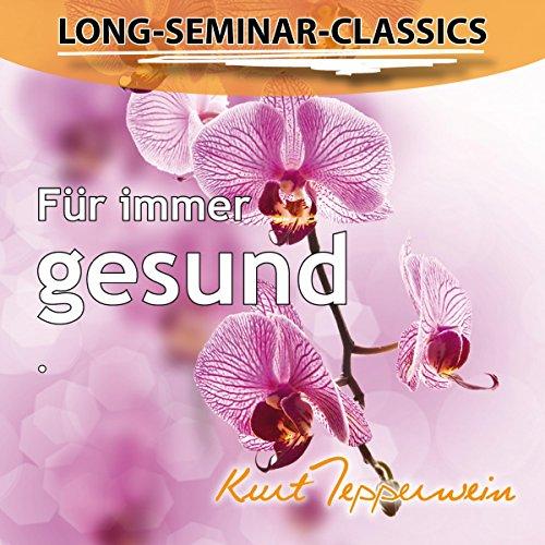 Für immer gesund (Long-Seminar-Classics) Titelbild