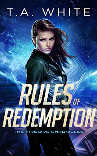 Rules of Redemption (The Firebird Chronicles Book 1)