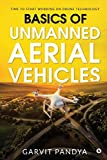 Basics of Unmanned Aerial Vehicles: Time to start working on Drone Technology
