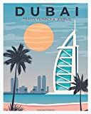 Dubai Traveler's: Ultimate Vacation Planner & Diary For 15 Days, with...