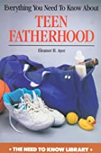 Everything You Need to Know about Teen Fatherhood
