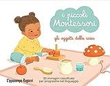 Gli oggetti della casa. I piccoli Montessori. Ediz. a colori. Con 35 Carte