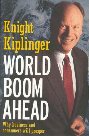 World Boom Ahead : Why Business and Consumers Will Prosper