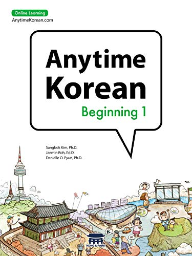 Compare Textbook Prices for Anytime Korean Beginning 1 Korean Edition  ISBN 9781635190151 by Sangbok Kim,Jaemin Roh,Danielle O. Pyun