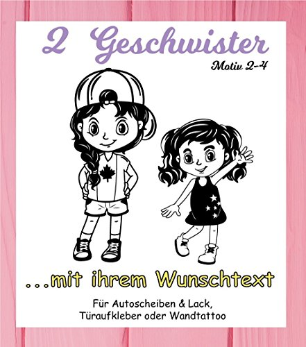 NEU Aufkleber/Sticker *** 2 GESCHWISTER - Schwestern mit Wunschtext*** (Motiv 2-4) Größen.- und Farbauswahl - für Auto, Kinderzimmer - Wände,Türen, Autoscheiben/Lack uvm