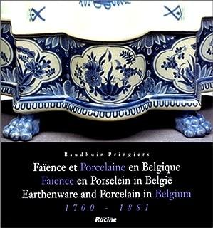 Faïence et porcelaine en Belgique =: Faience en porselein in België = Earthenware and porcelain in Belgium : 1700-1881